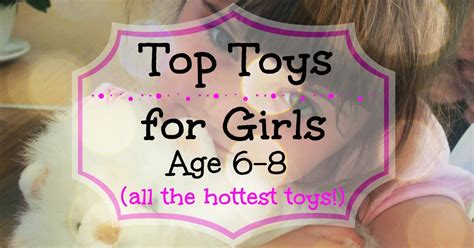 top gifts for girls age 6 8 top toys for age 6 to 8 all the toys they re loving in 2019