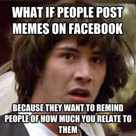 Meme Captioner - what if people post memes on facebook because they want to