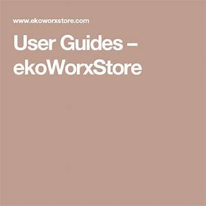 User Guides  U2013 Ekoworxstore  With Images