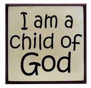 """I am a Child of God"""