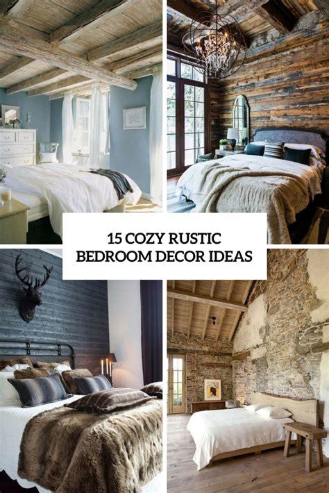 cozy rustic bedroom decor ideas shelterness
