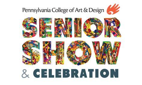 pennsylvania college of and design pca d senior show celebration ad caign