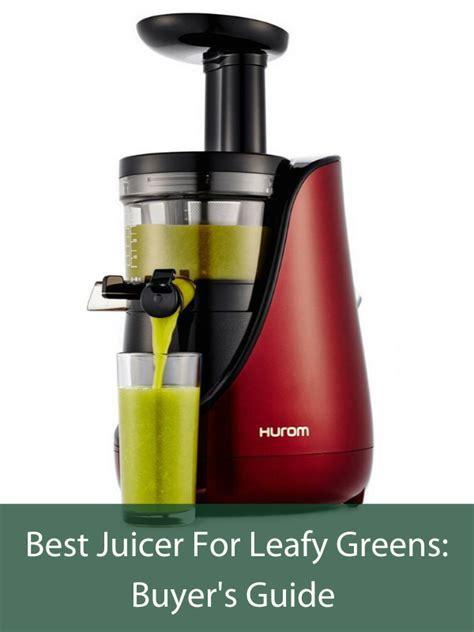 juicer greens leafy guide buyer
