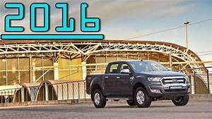 2016 Ford Ranger Six Speed Manual  U0026 Automatic Diesel First