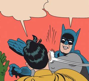 Batman And Robin Slap Meme - batman slapping robin kappit