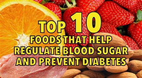 top  foods   regulate blood sugar  prevent