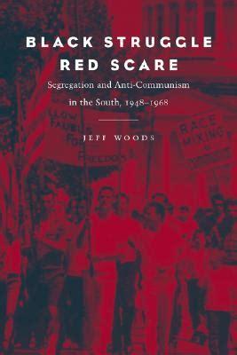 black struggle red scare segregation  anti communism