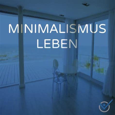 Minimalismus Leben by Minimalistisch Leben Archives Minimalismus Aufr 228 Umen Ordnung