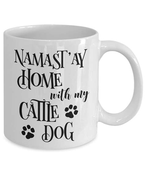 The little dog coffee shop is located conveniently on maine street in downtown brunswick, maine. Namast'ay Home With My Cattle Dog Funny Coffee Mug Tea Cup Dog Lover/O - RANSALEX