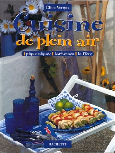 cuisine de plein air cuisine de plein air piques niques barbecues buffets