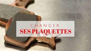 Quand Changer Ses Plaquettes De Frein : changer ses plaquettes de freins vtt ~ Gottalentnigeria.com Avis de Voitures