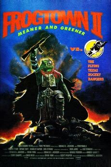 frogtown ii  directed  donald  jackson reviews film cast letterboxd