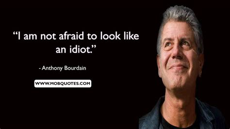 'you can call me the bad boy chef all you want. 50 Best Anthony Bourdain Quotes on Love, Life & Travel