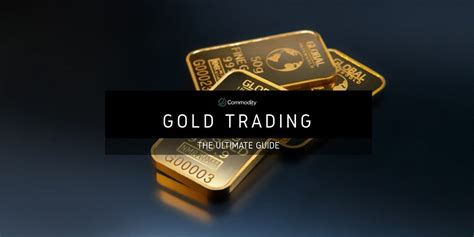 commoditycom guide  gold learn  trade today