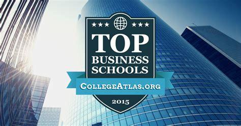 business schools top mba programs collegeatlasorg