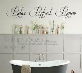 bathroom wall decal relax refresh renew by wallapaloozadecals
