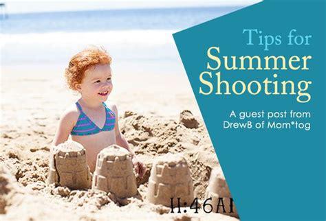 tips  summer shooting drewb family photographs