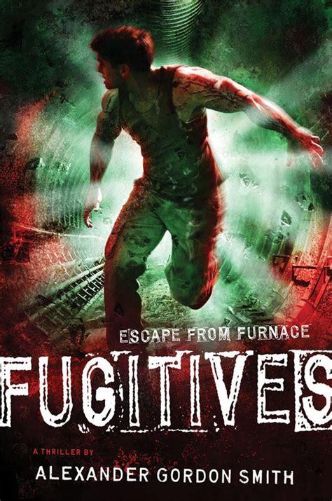 junior library guild fugitives escape  furnace   alexander gordon smith