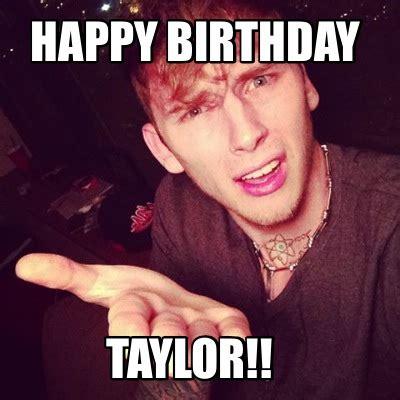 Birthday Meme Creator - meme creator happy birthday taylor meme generator at memecreator org