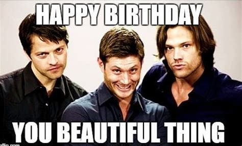 Supernatural Birthday Meme - 75 funny happy birthday memes for friends and family 2018 ibirthdaycake