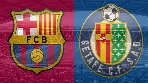 Barcelona vs. Getafe La Liga Betting Tips and Preview