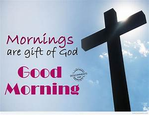 Mornings Are Gift Of God – Good Morning - DesiComments.com