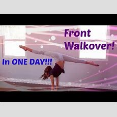 How To Do A Front Walkover In One Day!! Youtube