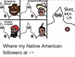 25 Best Memes About Native American Native American Memes