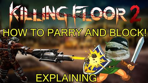 killing floor 2 how to parry killing floor 2 how to parry and block parrying and blocking explained and shown youtube