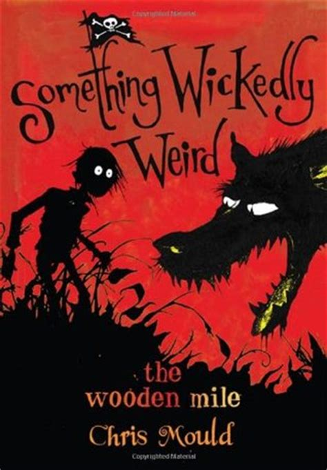 wooden mile  wickedly weird   chris mould reviews discussion bookclubs lists