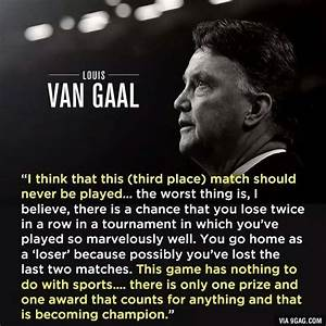 What are the gr... Van Gaal Quotes