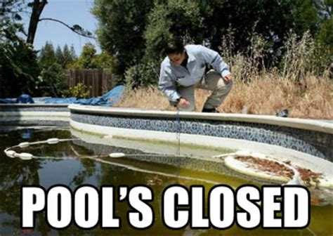 Pool Meme - image 155913 pool s closed know your meme