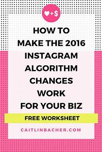 How To Make The 2016 Instagram Algorithm Changes Work For ...