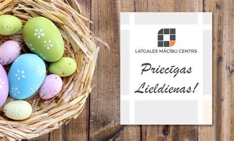 Priecīgas Lieldienas novēl Latgales mācību centrs ...