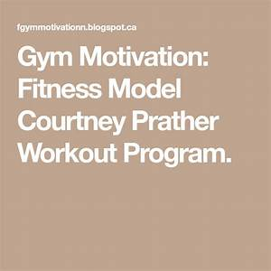 Gym Motivation  Fitness Model Courtney Prather Workout Program