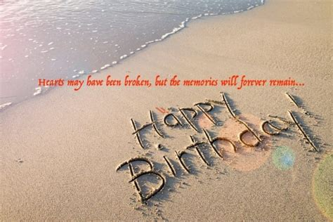 That i have forgotten you birthday. Birthday Wishes For Ex-Girlfriend Quotes & Messages