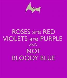 Roses Are Red Violets Are Purple And Not Bloody Blue