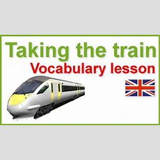 English Vocabulary Lesson And Exercises  Taking The Train Youtube