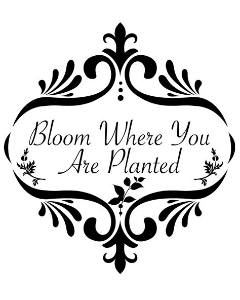 You may use the files in personal and independent, small business projects with limited runs (up to 100 pieces for commercial use). Bloom Where You Are Planted - Free Printable - Rosewood ...