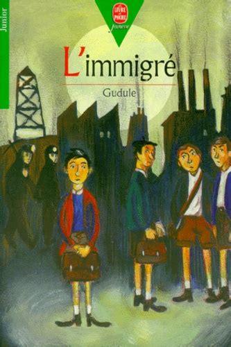 L'immigré de Gudule - Poche - Livre - Decitre