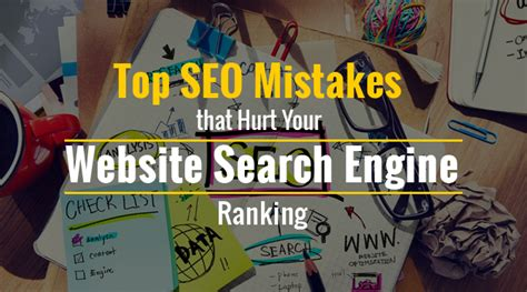 top search engine ranking top seo mistakes that hurt your website search engine ranking