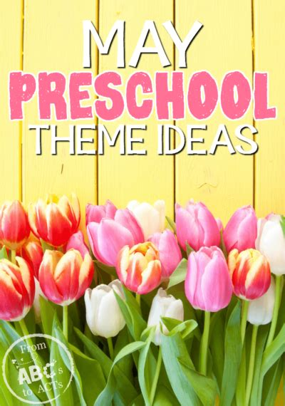 may preschool themes from abcs to acts 813 | May Preschool Themes on From ABCs to ACTs 400x570