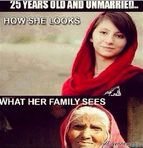 Indian Girl Memes - what family sees when indian girl turns 25 memes com