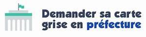 Demande Carte Grise Prefecture : demande sa carte grise en pr fecture conditions et d marches suivre ~ Maxctalentgroup.com Avis de Voitures
