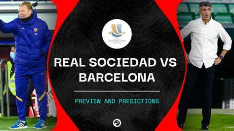 Real Sociedad vs Barcelona live stream, predictions & team ...