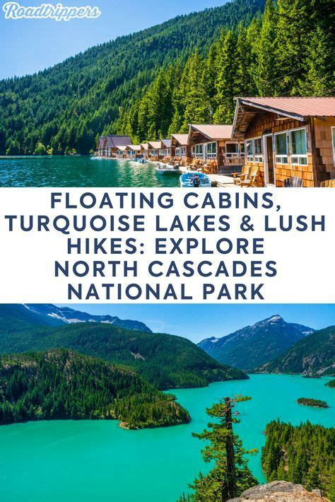 national park north cascades cabins floating turquoise travel state hikes lakes lush daddy washington places cascade mountain usa roadtripper playground