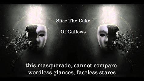 slice  cake  gallows lyrics  video hd youtube
