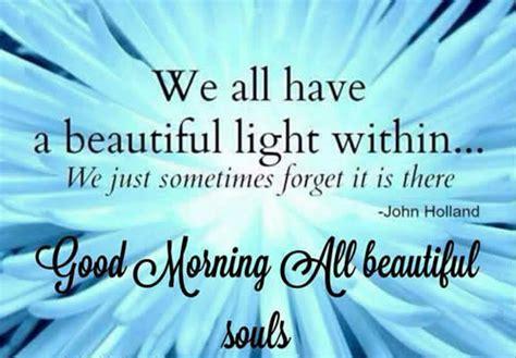 good morning  beautiful souls inspirational quotes