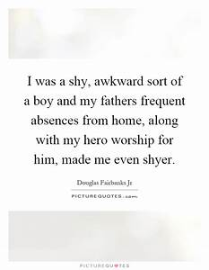 I was a shy, aw... Introvert Boy Quotes