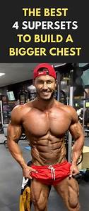 The Best 4 Supersets To Build A Bigger Chest  Fitness  Bodybuilding  Gym  Chest  Workout  Fit